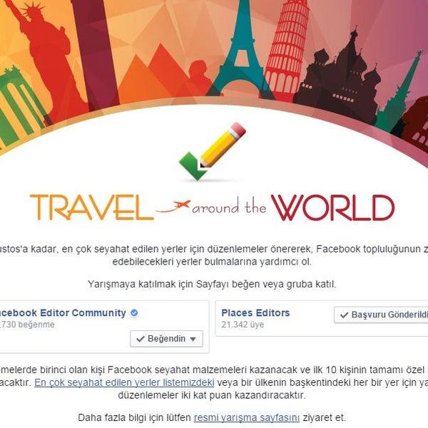 """#facebook, """"Dünyayı Dolaş"""" Yarışması ile en çok seyahat edilen yerleri yeniden düzenliyor.."""