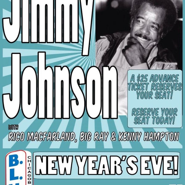 New Year's Eve with the Bar Room Preacher Jimmy Johnson featuring Rico MacFarland!  A $25 advance ticket reserves your seat!! Stop by or call 773-528-1012 to reserve yours today.