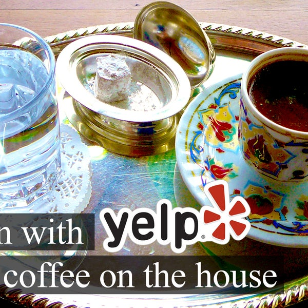 Check-in with yelp and one Turkish coffee on the house.
