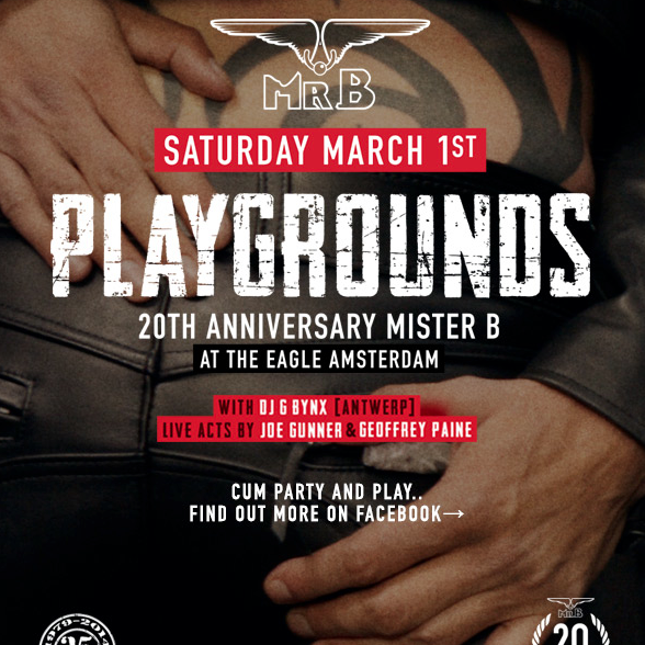 Mister B 20th anniversary, we are throwing a birthday party at the Eagle Amsterdam, play and dance to the grooves of DJ G Bynx from Antwerp and international pornstars. Free Admission!