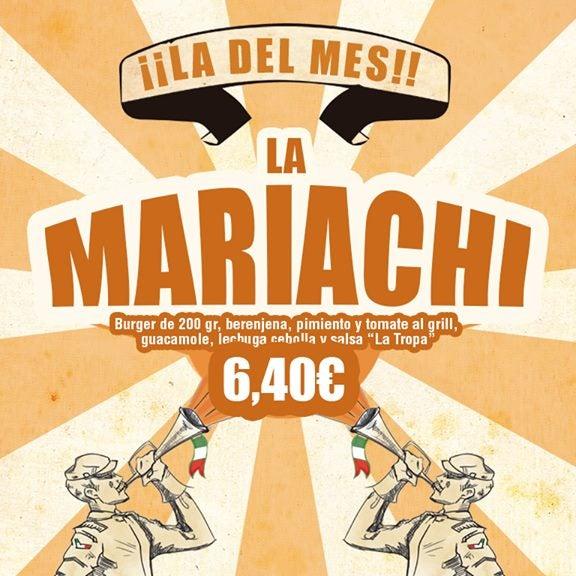 Sólo este mes ¡La Mariachi! Cada mes una hamburguesa diferente te espera en La Tropa.