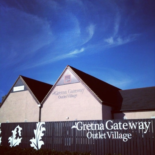 aa1fe9eb8e Gretna Gateway Outlet Village - Gretna, Dumfries and Galloway