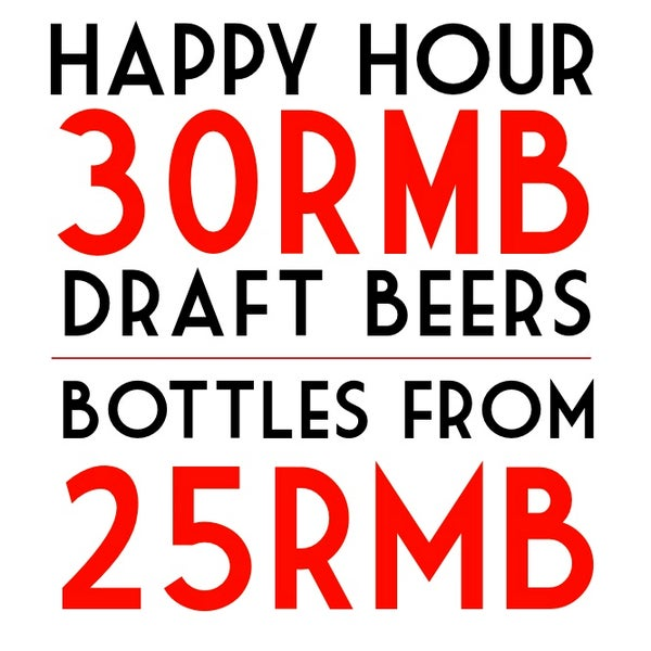 30RMB draft beers during Happy Hour! 11am-8:05pm