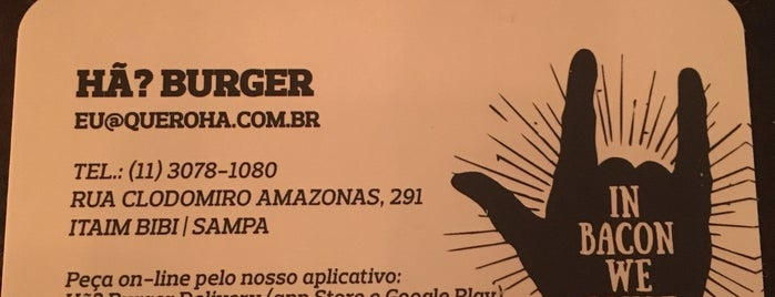 Hã? Burger is one of Locais salvos de Reinaldo.
