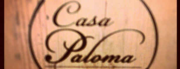 Casa Paloma is one of Restaurants.