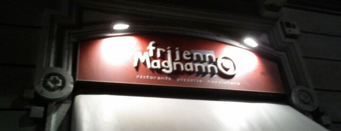 Frijenno Magnanno is one of Hello, Milan.
