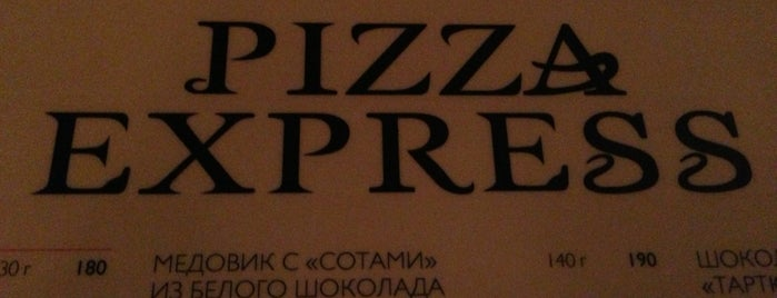 Pizza Express is one of Moscow TOP places.