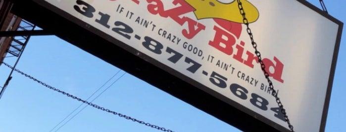 Crazy Bird Chicken is one of Chicago.