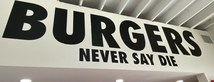Burgers Never Say Die is one of to-do LA.