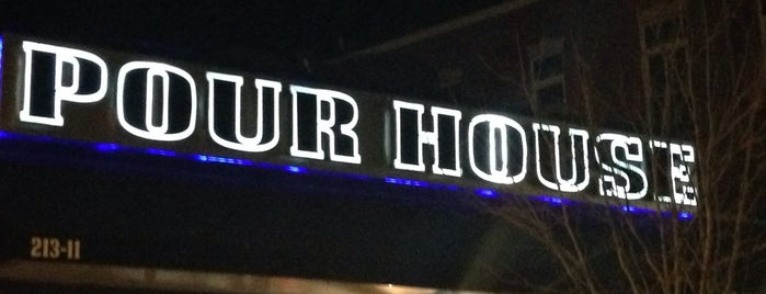 Pour House is one of My Neighborhood.