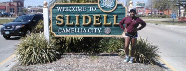 Slidell, LA is one of NO PLACE LIKE. . ..