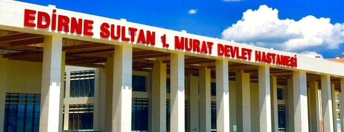 Edirne Sultan 1. Murat Devlet Hastanesi is one of Edirne.