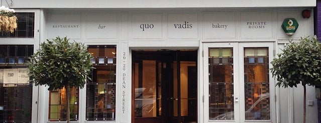 Quo Vadis is one of London & Edinburgh.