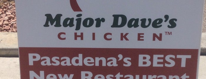 Major Dave's Chicken is one of in my hood.