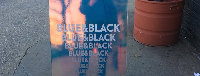 Blue & Black is one of NYC.