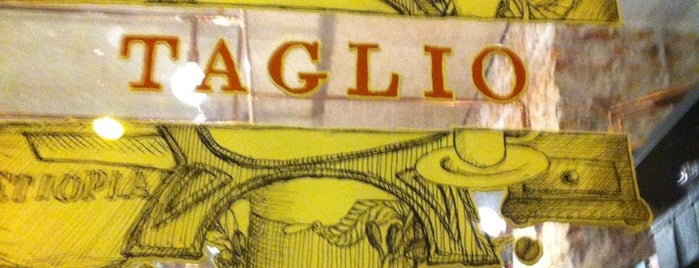 Taglio is one of place to be.