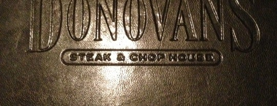 Donovan's Steak & Chop House is one of Steakhouses.