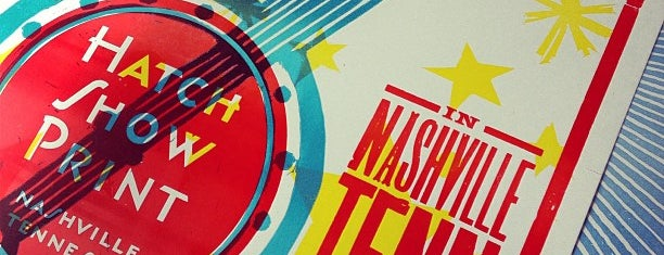 Hatch Show Print is one of Nashville.