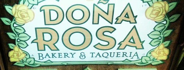 Doña Rosa Bakery & Taqueria is one of Restaurant.