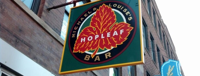 Hopleaf Bar is one of Chicago (Never been).