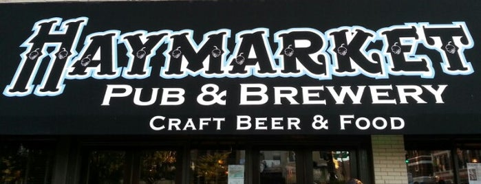 Haymarket Pub & Brewery is one of My new hood.