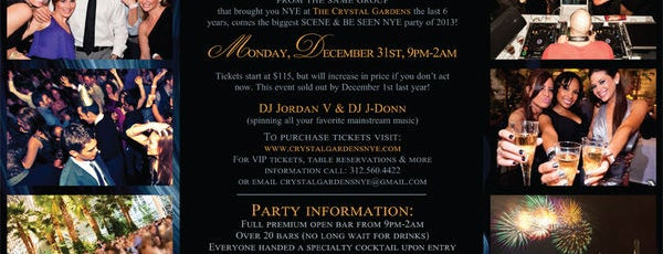 The Crystal Gardens is one of Chicago New Years Eve 2013 - Chicago NYE Parties.