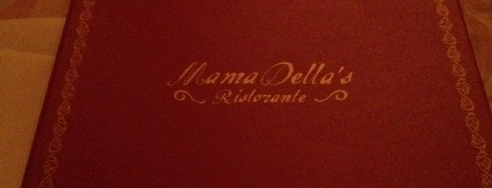 Mama Della's Ristorante is one of RESTAURANTS.