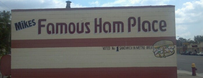Mike's Famous Ham Place is one of Detroit.