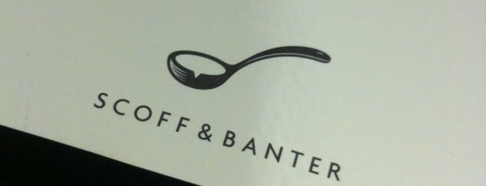 Scoff and Banter is one of London.