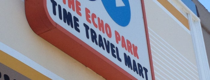 The Echo Park Time Travel Mart is one of if you're ever in ____.
