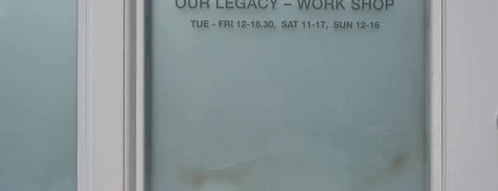 Our Legacy Work Shop is one of Stockholm.