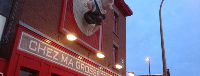 Chez Ma Grosse Truie Chérie is one of Montréal.