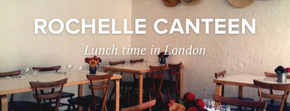 Rochelle Canteen is one of London spots.