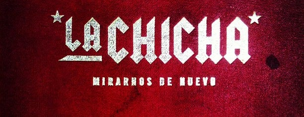 La Chicha is one of CDMX.