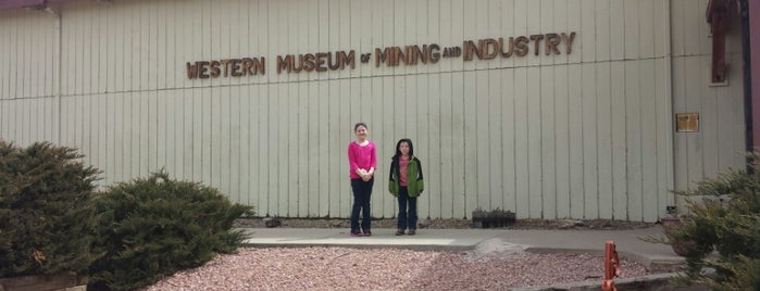 Western Museum of Mining & Industry is one of Historical Sites, Museums.