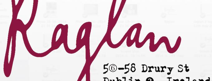 Raglan is one of Dublin.