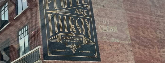 Tom's Town Distilling Co. is one of Kansas City.