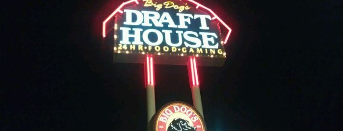 Big Dog's Draft House is one of Vegas.