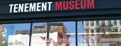 Tenement Museum is one of NYC.