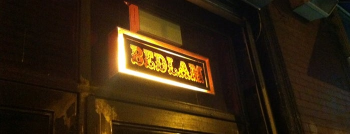 Bedlam is one of Bars I've been to.