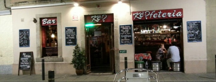 Ké! Bar is one of Barcelona.