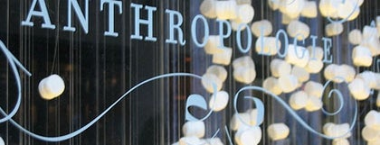 Anthropologie is one of Come Back Later.