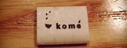 Komé is one of Palate Pleasing Places.