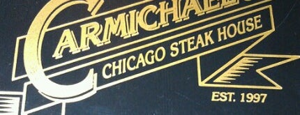 Carmichael's Chicago Steak House is one of My new hood.