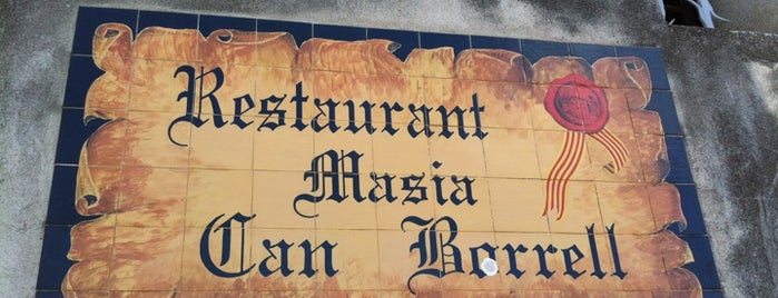 Masia Can Borrell is one of Restaurants.