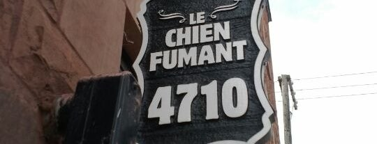 Le Chien Fumant is one of Montreal.