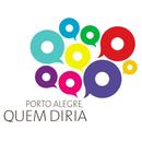 Porto Alegre Quem Diria