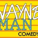 WayneMan Comedy