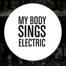 My Body Sings Electric