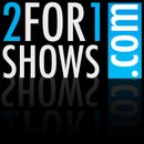 2 FOR 1 SHOWS